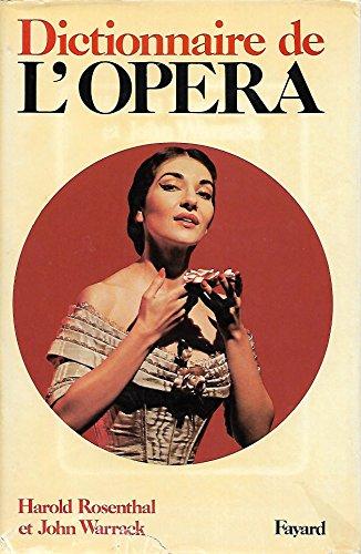 Dictionnaire de l'opéra. traduit de l'anglais par aziz izzet. revu et complété par jacques bourgeois et eric dechamps