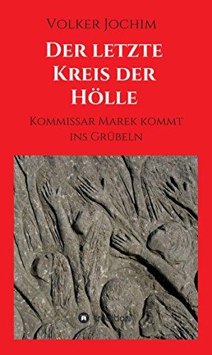 Der letzte Kreis der Hölle: Kommissar Marek kommt ins Grübeln