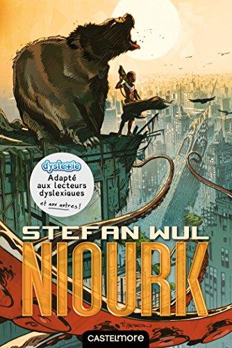 Niourk (version dyslexique) par Stefan Wul