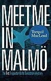 Meet me in Malmö: The first Inspector Anita Sundström mystery (Inspector Anita Sundström mysteries Book 1) (First Inspector Anita Sundstrom) (Inspector Anita Sundstrom Mystery)