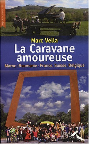 LA CARAVANE AMOUREUSE par  Marc Vella