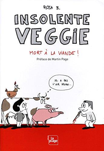 Insolente veggie - Mort à la viande ! par Rosa b.