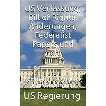 USVerfassung, Bill of Rights, Änderungen, Federalist Papers und mehr: Kommentierte Ausgabe - Deutsche Ausgabe