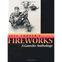 Fireworks: A Gunsite Anthology