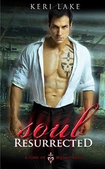 Soul Resurrected (Sons of Wrath Book 2) by [Lake, Keri]