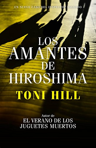 Los amantes de Hiroshima (Inspector Salgado 3) por Toni Hill