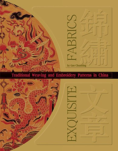 Exquisite Fabrics: Traditional Weaving and Embroidery Patterns in China (Shanghai Kostüm)
