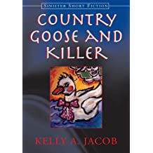 Country Goose and Killer: Sinister Short Fiction (English Edition)