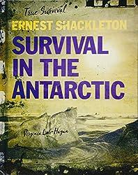 Ernest Shackleton: Survival in the Antarctic (True Survival)