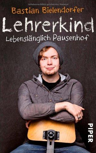 Piper Taschenbuch Lehrerkind: Lebenslänglich Pausenhof