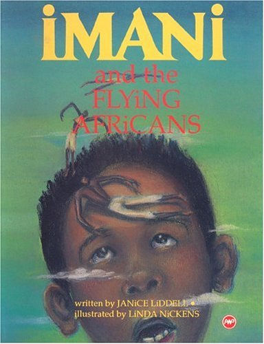 Imani and the Flying Africans by Janice Liddell (1994-04-02)