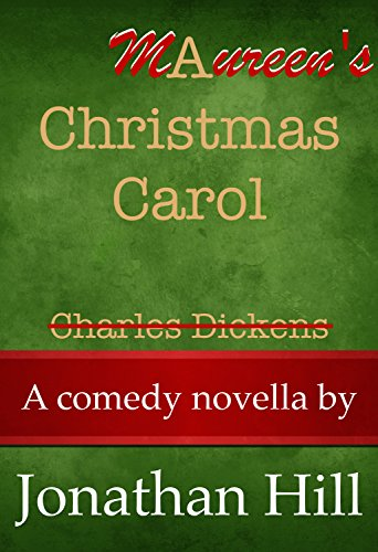 Maureen's Christmas Carol (Maureen #4) by Jonathan Hill