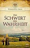 Das Schwert der Wahrheit (Wakefield Saga - Wakefield Saga (1), Band 1) von Gilbert Morris