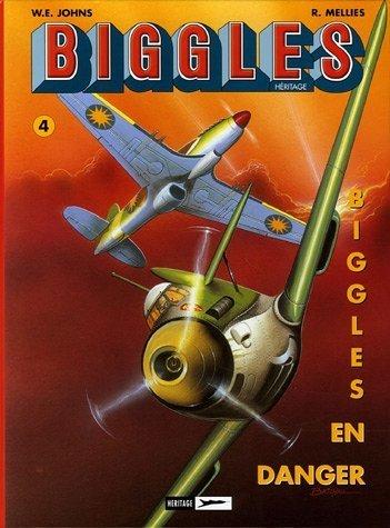 Biggles Héritage, Tome 4 : Biggles en danger ; King et ses hommes de Melliès (7 avril 2006) Album
