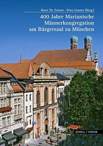 400 Jahre Marianische Männerkongregation am Bürgersaal zu München (Große Kunstführer / Große Kunstführer / Städte und Einzelobjekte, Band 250)