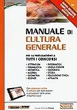Manuale di cultura generale. Per la preparazione a tutti i concorsi. Con aggiornamento online