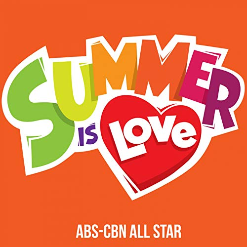 951a5f37a3 Summer Is Love (ABS-CBN Summer Station Id 2019)