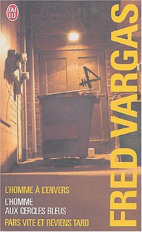 Fred Vargas Coffret en 3 volumes : L'homme aux cercles bleus ; L'homme à l'envers ; Pars vite et reviens tard par Fred Vargas