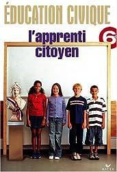 Education civique : Journal de l'apprenti citoyen, 6e (livre de l'élève)