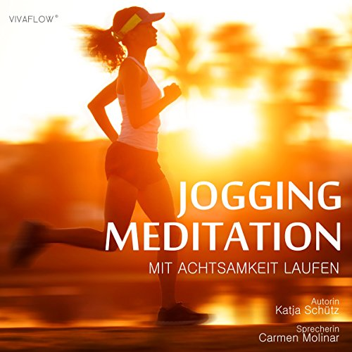 Jogging Meditation: Mit Achtsamkeit & Motivation Laufen