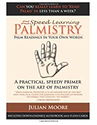Palmistry - Palm Readings In Your Own Words: 4 (Speed Learning) by Moore, Julian (2012) Paperback