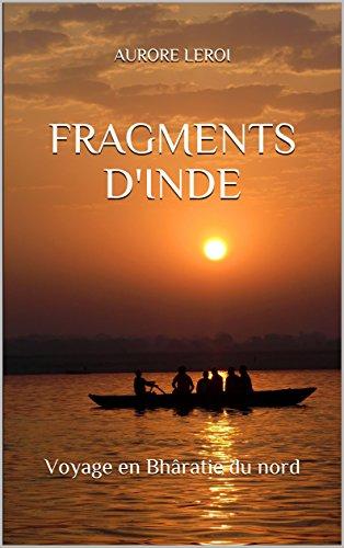 Couverture du livre FRAGMENTS D'INDE: voyage en Bhâratie du nord