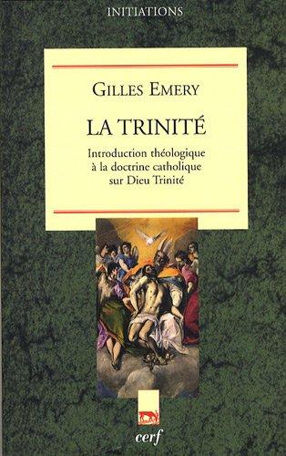 La trinité : Introduction théologique à la doctrine catholique sur Dieu Trinité
