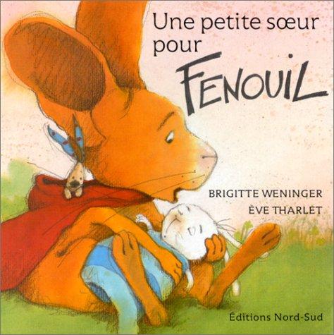 Une petite soeur pour Fenouil par Eve Tharlet, Brigitte Weninger