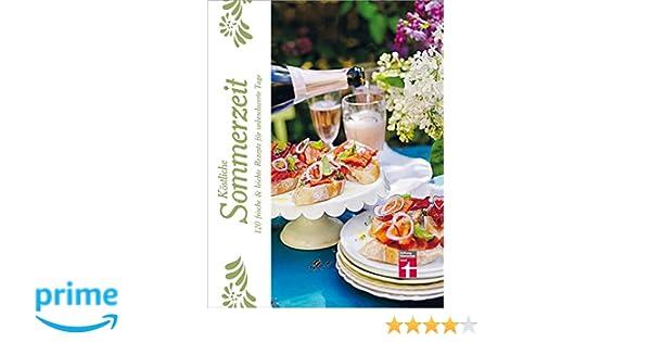 Sommerküche Voller Sonne Und Aroma : Köstliche sommerzeit: 120 frische & leichte rezepte für unbeschwerte
