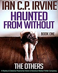 The Others (Haunted From Without - Book One)  : A Mystery & Detective Paranormal Action & Adventure Medical Thriller Conspiracy (English Edition)