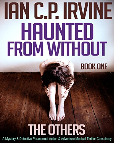 free kindle book The Others (Haunted From Without - Book One)  : A Mystery & Detective Paranormal Action & Adventure Medical Thriller Conspiracy