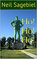 Ho! Ho! Ho!: The Life and Legend of the Jolly Green Giant