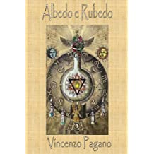 Albedo e Rubedo (Italian Edition)