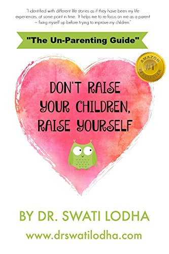 Dont raise your children raise yourself ebook dr swati lodha dont raise your children raise yourself by lodha dr swati fandeluxe Epub