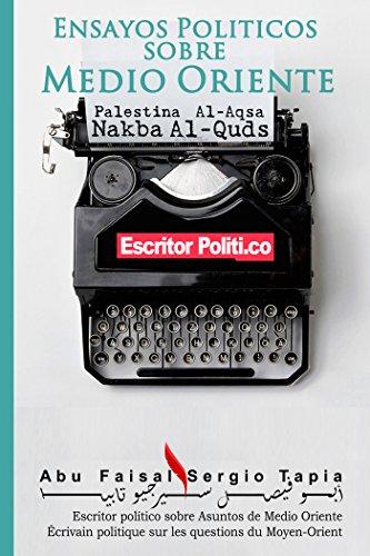 Ensayos Políticos sobre Medio Oriente por Abu Faisal Sergio Tapia