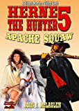 Apache Squaw (A Herne the Hunter Western Book 5)