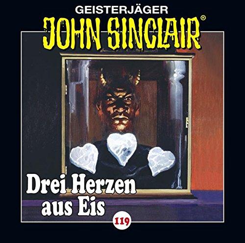 John Sinclair - Folge 119: Drei Herzen aus Eis. Teil 1 von 4. (Geisterjäger John Sinclair)