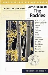 Adventuring in the Rockies (Sierra Club Adventure Travel Guides)