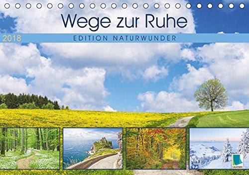 Preisvergleich Produktbild Edition Naturwunder: Wege zur Ruhe (Tischkalender 2018 DIN A5 quer): Natur pur: Wo die Seele baumelt, finde ich mich selbst (Monatskalender, 14 Seiten ) (CALVENDO Natur)