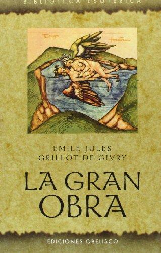 La gran obra (TEXTOS TRADICIONALES) por Emile-Jules Grillot De Givry
