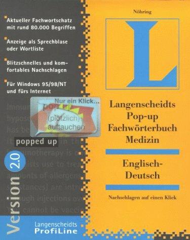 Pop-up Fachwörterbuch Medizin. Englisch – Deutsch. Version 2.0. CD- ROM. Windows 95/98, NT. Nachschlagen auf einen Klick. Rund 80.000 Fachbegriffe