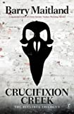Crucifixion Creek : The Belltree Trilogy (Book One) (Belltree Trilogy 1)