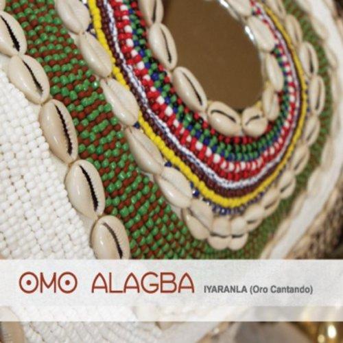 Iyaranla (Oro cantado), de Omo Alagba