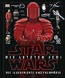 Star Wars? Die letzten Jedi. Die illustrierte Enzyklopädie -