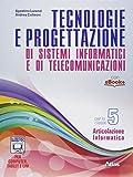 Tecnologie e progettazione di sistemi informatici e telecomunicazioni. Per gli Ist. tecnici. Con e-book. Con espansione online: 5