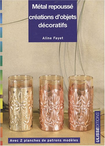 Métal repoussé : Création d'objets décoratifs