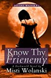 Know Thy Frienemy: Volume 2 (Destiny Walker)