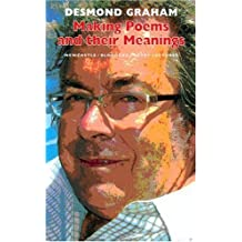 By Desmond Graham Making Poems and Their Meanings: Newcastle/Bloodaxe Poetry Lectures (Newcastle/Bloodaxe Poetry)