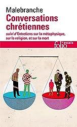 Conversations chrétiennes / Entretiens sur la métaphysique, sur la religion et sur la mort