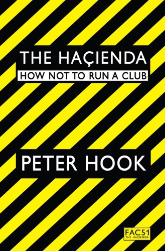 The Hacienda: How Not to Run a Club por Peter Hook